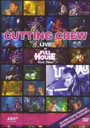 Watch Cutting Crew - Live At Full House Rock Show Full Movie
