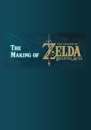 The Making of The Legend of Zelda: Breath of the Wild streaming