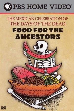 Food for the Ancestors: The Mexican Celebration of The Days of the Dead