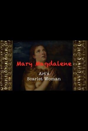Mary Magdalene: Art's Scarlet Woman (2017)