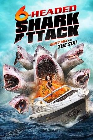 Ver El Ataque Del Tiburon De Seis Cabezas (2018) Online