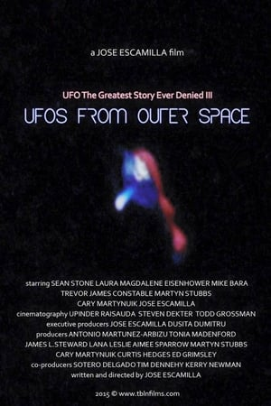 UFO: The Greatest Story Ever Denied III – UFOs from Outer Space (2016)