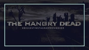 The Hangry Dead: The Biggest Instagram Movie Ever (2020)
