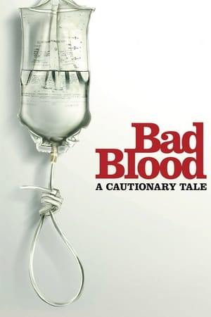 Watch Bad Blood: A Cautionary Tale online