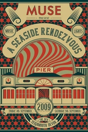 Muse: A Seaside Rendezvous (2009)