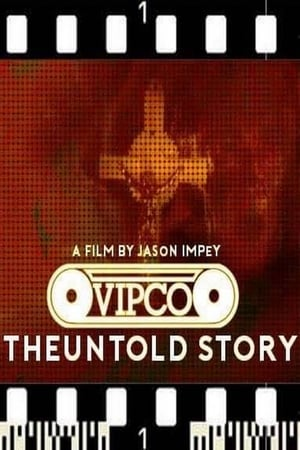 VIPCO The Untold Story (2018)
