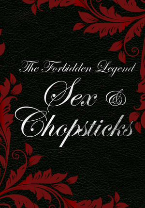 The Forbidden Legend : Sex And Chopsticks 2008