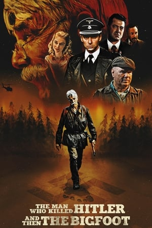 The Man Who Killed Hitler and Then the Bigfoot film posters