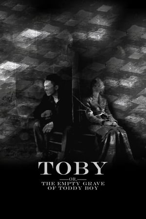 Toby (Or, the Empty Grave of Toddy Boy) (2017)