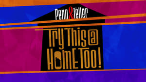 Penn & Teller: Try This at Home Too (2020)
