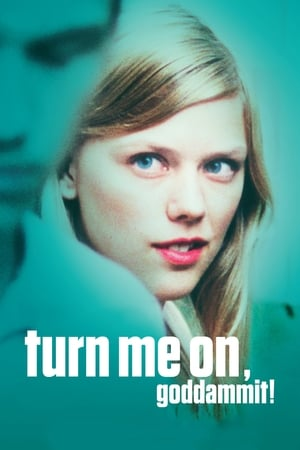 Turn Me On, Dammit! (2011)