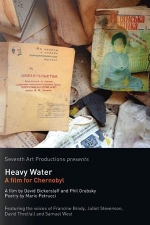 Heavy Water: A Film for Chernobyl (2007)
