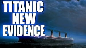 Titanic: The New Evidence