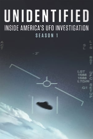 Unidentified: Inside America's UFO Investigation - Season 1