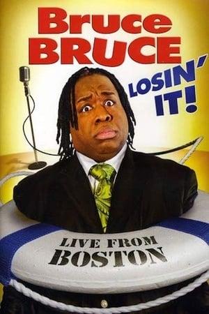 Bruce Bruce: Losin' It! – Live From Boston