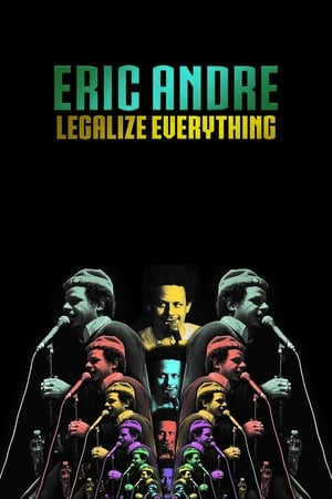 Eric Andre: Legalize Everything-Azwaad Movie Database