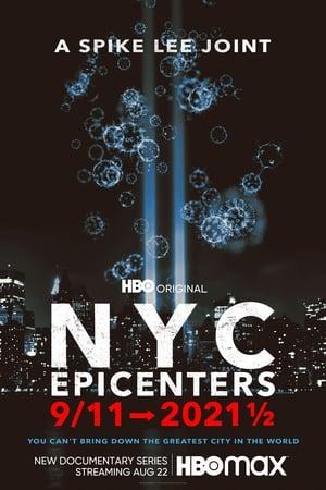 NYC Epicenters 9/11➔2021½ – New York din 11 septembrie 2001 până în 2021 (2021)