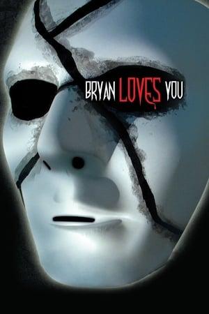 Bryan Loves You (2008)