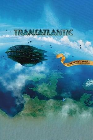 Transatlantic: More Never Is Enough