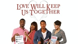 Love Will Keep Us Together (2013)