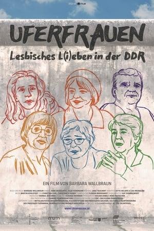 Uferfrauen - Lesbisches L(i)eben in der DDR (2020)