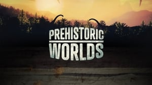 Prehistoric Worlds 2020 en Streaming HD Gratuit !