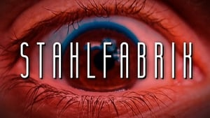 Stahlfabrik (2017) Online Cały Film CDA