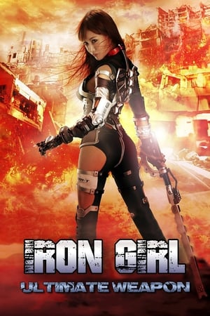 Iron Girl: Ultimate Weapon (2015)