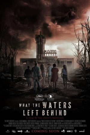 Watch What the Waters Left Behind Full Movie