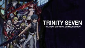 Trinity Seven Movie 2: Heavens Library & Crimson Lord (2019)