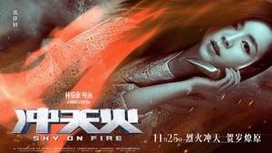 Sky On Fire – Chongtian huo (2016), filme online subtitrate în Română