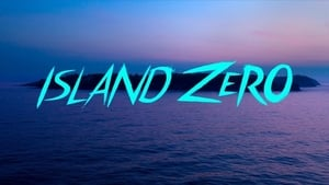Watch Island Zero 2018 Full Movie Online Free Streaming