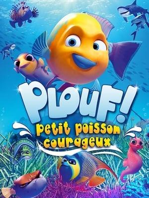 Plouf ! Petit poisson courageux (2019)