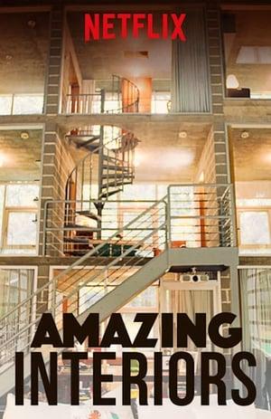 Amazing Interiors – Interioare extraordinare (2018)