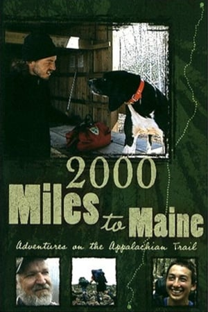 2000 Miles to Maine: Adventures on the Appalachian Trail (2004)