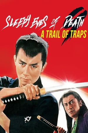 Sleepy Eyes of Death 9: Trail of Traps (1967)