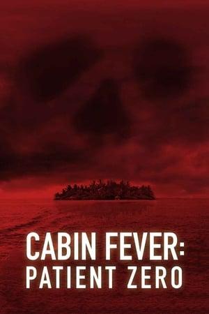 Poster Cabin Fever: Patient Zero (2014)