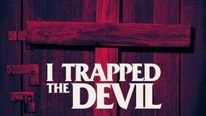 Nonton I Trapped The Devil (2019) HD 720p Subtitle Indonesia Idanime