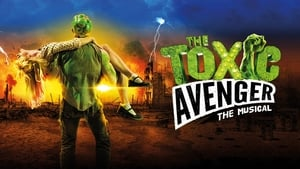 The Toxic Avenger: The Musical (2018)