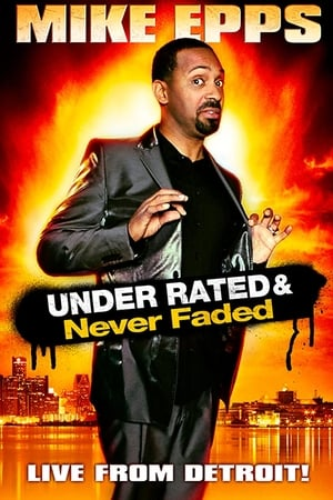 Mike Epps: Under Rated & Never Faded-Mike Epps
