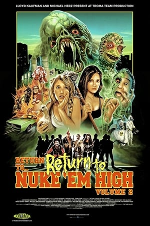 Return to... Return to Nuke 'Em High AKA Vol. 2 Film