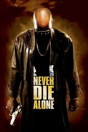Never Die Alone (2004) Subtitrat in Limba Romana