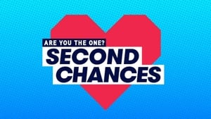 Are You The One: Second Chances (UPDATED S01E06)