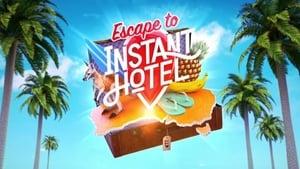 Hotel instant – Instant Hotel (2018), emisiune TV online subtitrat în Română