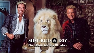 Siegfried und Roy – Ein Leben für die Illusion