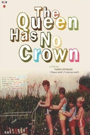 The Queen Has No Crown (2011)