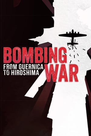 Bombing War: From Guernica to Hiroshima
