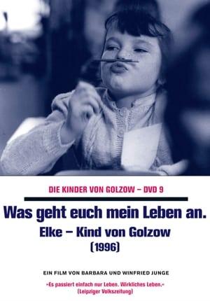 Was geht euch mein Leben an - Elke, Kind von Golzow (1997)