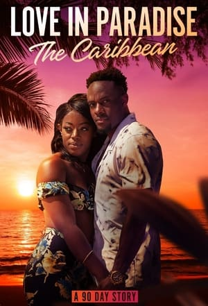 Love in Paradise: The Caribbean, A 90 Day Story – Season 1