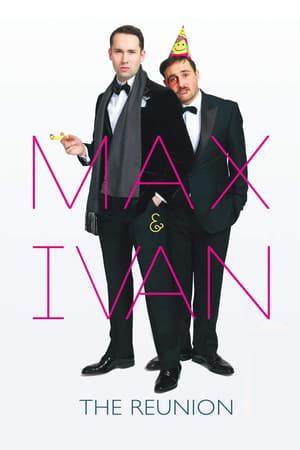 Max & Ivan: The Reunion